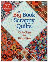 Quilt Books - Calico Hutch Online Store & Big Book of Scrappy Quilts Adamdwight.com