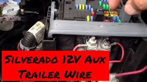 trailer power wiring 2007 to 2013 chevy silverado 12 volt auxiliary trailer power wiring 2007 to 2013 chevy silverado 12 volt auxiliary