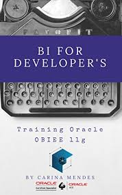 Obiee Developer Amazon Com Bi For Developers Treinamento Oracle Obiee 11g