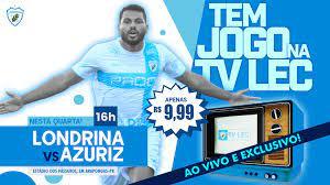 Tem jogo na TV LEC! Adquira o seu ingresso para ver Londrina x Azuriz FC ao