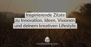 40 Zitate Und Sprüche Zu Kreativität Ideen Und Visionen Mindboosting