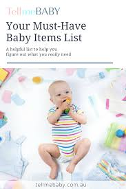 list of items needed for baby your must have baby items list tellmebaby