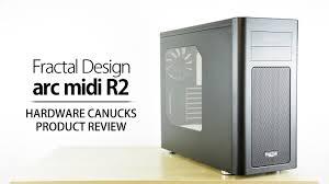 Fractal Design Arc Midi R2 Case Fractal Design Arc Midi R2 Review