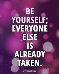 Quote Be Yourself Everyone Else Is Taken Best Of Be Yourself Everyone Else Is Already Taken Scattered Quotes