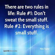 Don T Sweat The Small Stuff Quotes Delectable Finn Taylor Quotes QuoteHD
