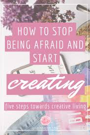 Fear often holds us back from starting our projects, businesses, and  learning new creative