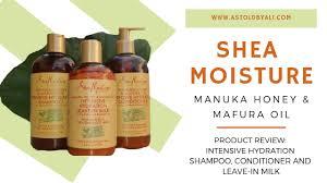 Product Review Shea Moisture Manuka Honey Mafura Oil As