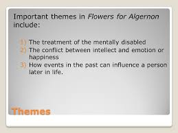 a short story by daniel keyes ppt video online 6 themes important themes in flowers for algernon
