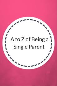 best ideas about single parent single parenting my a to z of being a single parent