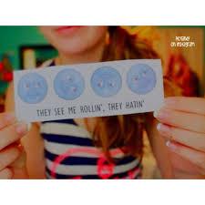 They See Me Rollin They Hatin Emoji Tumblr Girl Stuff Images On Favim Com