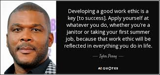 Work Ethic Quotes Classy Tyler Perry Quote Developing A Good Work Ethic Is A Key [to Success