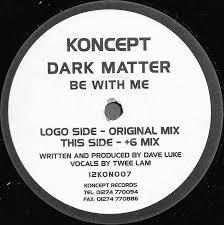 Dark Matter - Be With Me (1998, Vinyl) | Discogs