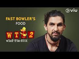 Ishant Sharma About Fast Bowlers Food What The Duck Season 2 Vikram Sathaye Wtd 2 Viu India