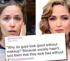 why do guys look good without makeup because society hasn t told them that they look bad without it feminism feminist es women s rights equality