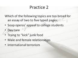 prewriting getting your ideas out ppt video online   relationships international terrorism practice 2 which of the following topics are too broad for an essay of two to