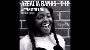 Azealia Banks - 212 (AlternativeLook Extended Version) - YouTube