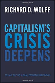 capitalisms crisis deepens essays on the global economic  capitalisms crisis deepens essays on the global economic meltdown richard d wolff  amazoncom books