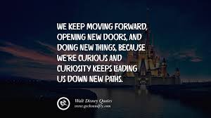 quotes on moving forward 12 keep moving forward walt disney quotes