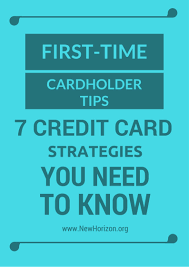 What Credit Cards To Pay Off First First Time Cardholder Tips 8 Credit Card Strategies You