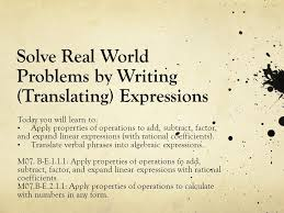 solve real world problems by writing translating expressions today you will learn to