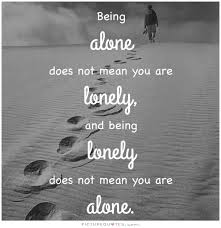 Quotes About Being Lonely Amazing Quotes About Being Lonely Quotesgram Inspirational Quotes Being