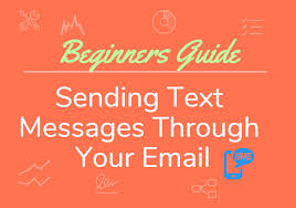 sending text message from email the beginners guide to sending text messages through your email
