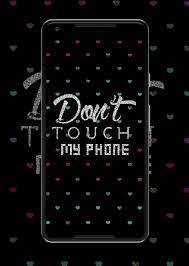 Dont Touch My Phone Wallpaper for ...