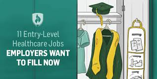 entry levle 11 entry level healthcare jobs employers want to fill now