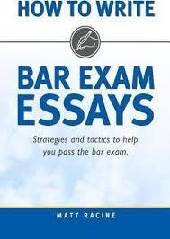 Bar Exam Essays How To Write Bar Exam Essays Matt Racine 9780692336847