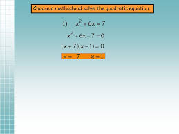 4 choose a method and solve the quadratic equation