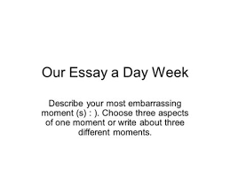 role model hero essay points typed double spaced all mla our essay a day week describe your most embarrassing moment s