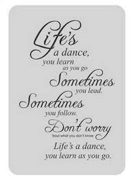 Life Is A Dance What Seems So Difficult Today Will Be The Warm Up Impressive Quotes Life Dancing