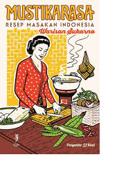 Disini terdapat beberapa kategori yag berisi resep lengkap serta cara membuatnya. Mustika Rasa Resep Masakan Indonesia Warisan Sukarno Di Lapak Bukuref Bukalapak