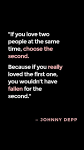 best quotes sayings i love < images fifty if you love two people at the same time choose the second because if you really loved the first one you wouldn t have fallen for the second