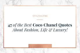 Chanel Quotes Mesmerizing 48 Of The Best Coco Chanel Quotes About Fashion Life Luxury