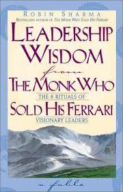 leadership wisdom from the monk who sold his ferrari robin sharma harpercollins 1998 254pp 18 00 isbn 0 00 638562 1