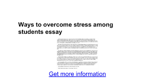 ways to overcome stress among students essay google docs