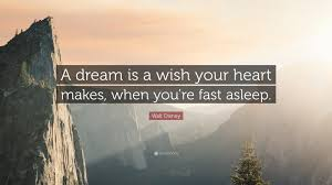 "A Dream Is A Wish Your Heart Makes Quote Best of Walt Disney Quote ""A Dream Is A Wish Your Heart Makes When You're"