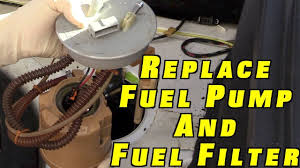 how to replace a fuel pump and fuel filter how to replace a fuel pump and fuel filter
