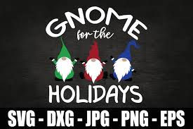 Free for commercial use no attribution required high quality images. Gnome For The Holidays Svg Dxf Eps Christmas Gnomes Svg 391181 Svgs Design Bundles