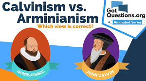 Calvinism Vs Arminianism Which View Is Correct
