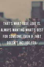 That's What True Love Is Always Wanting What's Best For Someone Extraordinary Quotes About Wanting Someone