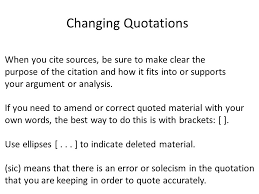 citing sources in the synthesis essay changing quotations when  changing quotations when you cite sources be sure to make clear the purpose of the
