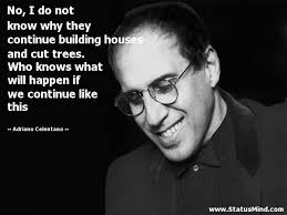 Quotes About Houses No I do not know why they continue building StatusMind 76