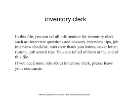 Interview questions and answers  free download/ pdf and ppt file inventory  clerk In this ...