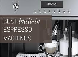 Best built-in espresso machines