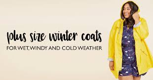 plus size coats for cold windy and wet winter weather