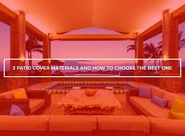 patio cover materials how to choose