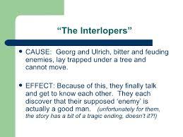 cause and effect presentation ldquo the interlopersrdquo