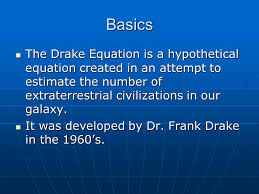 basics the drake equation is a hypothetical equation created in an attempt to estimate the number